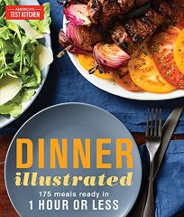 Dinner Illustrated: 175 Meals Ready in One Hour or Less