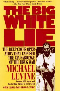 Big White Lie: The Inside Story of the Deep Cover Sting Operation That Blows the Lid Off The...