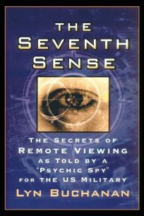 The Seventh Sense: The Secrets of Remote Viewing as Told by a Psychic Spy for the U.S. Military