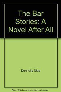 The Bar Stories: A Novel After All