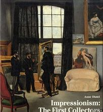 Impressionism: The First Collectors