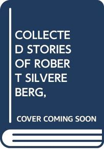 Collected Stories of Robert Silvereberg