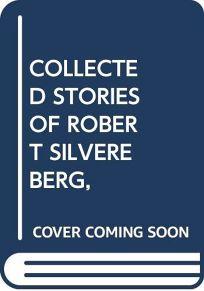 Collected Stories of Robert Silvereberg