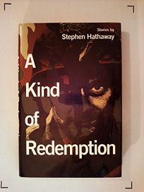 A Kind of Redemption: Stories