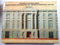 Building a National Image: Architectural Drawings for the American Democracy