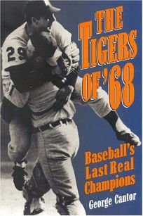The Tigers of 68: Baseballs Last Real Champions