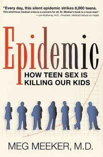 Epidemic: How Teen Sex Is Killing Our Kids