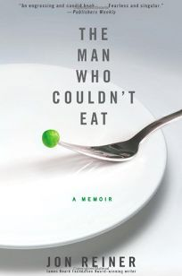The Man Who Couldnt Eat: A Memoir