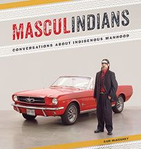 Masculindians: Conversations About Indigenous Manhood Name