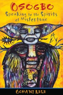 Osogbo: Speaking to the Spirits of Misfortune