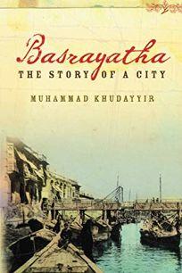 Basrayatha: The Story of a City