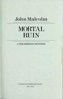 Mortal Ruin: A Tim Simpson Mystery