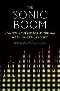 The Sonic Boom: How Sound Transforms the Way We Think