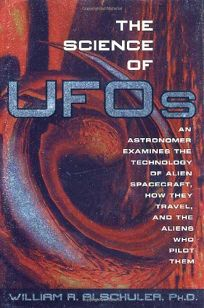 The Science of UFOs: An Astronomer Examines the Technology of Alien Spacecraft