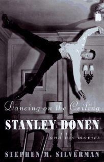 Dancing on the Ceiling: Stanley Donen and His Movies