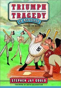 TRIUMPH AND TRAGEDY IN MUDVILLE: My Lifelong Passion for Baseball