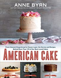 American Cake: From Colonial Gingerbread to Classic Layer
