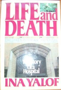 Life and Death: The Story of a Hospital