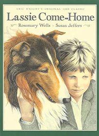 Lassie Come-Home: Eric Knights Original 1938 Classic