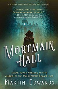 Mortmain Hall: A Rachel Savernake Golden Age Mystery