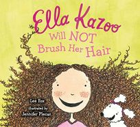 Ella Kazoo Will Not Brush Her Hair!