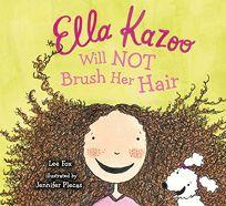 Ella Kazoo Will Not Brush Her Hair!