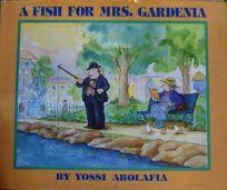 A Fish for Mrs. Gardenia