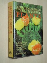A Practical Guide to Edible & Useful Plants: Including Recipes