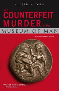 The Counterfeit Murder in the Museum of Man: A Norman de Ratour Mystery