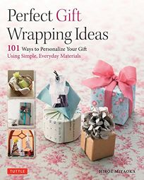 Perfect Gift Wrapping Ideas: 101 Ways to Personalize Your Gift Using Simple