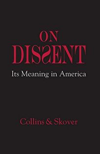 On Dissent: Its Meaning in America