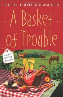 A Basket of Trouble: A Claire Hanover Mystery