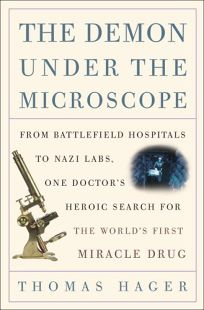 The Demon Under the Microscope: From Battlefield Hospitals to Nazi Labs