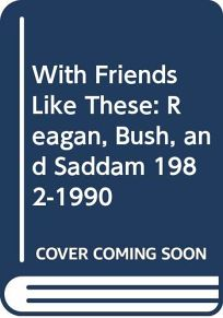 With Friends Like These: Reagan