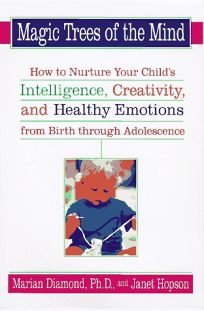 The Magic Trees of the Mind: An Innovative Pgm Nurture Your Childs Intelligence Creativity Healthy Emotions