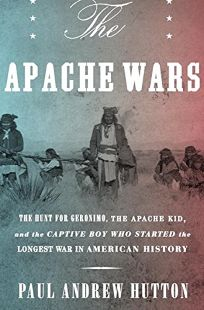 The Apache Wars: The Hunt for Geronimo