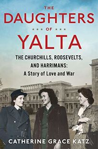 The Daughters of Yalta: The Churchills
