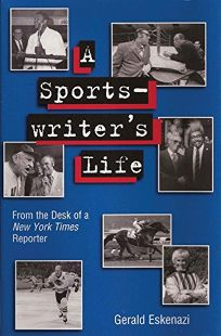 A SPORTSWRITERS LIFE: From the Desk of a New York Times Reporter