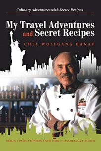 My Travel Adventures and Secret Recipes: Culinary Adventures with Secret Recipes
