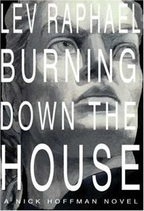 BURNING DOWN THE HOUSE: A Nick Hoffman Novel