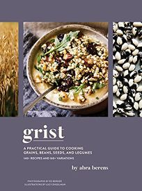 Grist: A Practical Guide to Cooking Grains