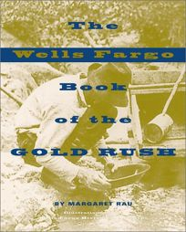 The Wells Fargo Book of the Gold Rush