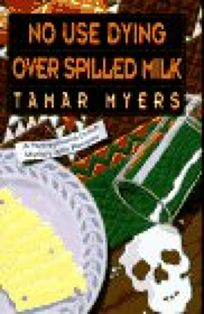 No Use Dying Over Spilled Milk: 9a Pennsylvania Dutch Mystery with Recipes