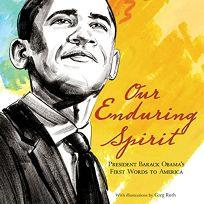 Our Enduring Spirit: President Barack Obamas First Words to America