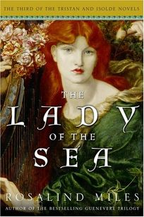 THE LADY OF THE SEA: The Third of the Tristan and Isolde Novels