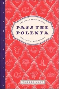 Pass the Polenta: And Other Writings from the Kitchen
