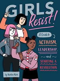 Girls Resist! A Guide to Activism