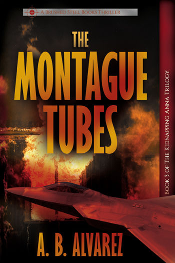 The Montague Tubes (The Kidnapping Anna Trilogy Book 3) by A B