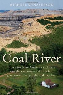 Coal River: How a Few Brave Americans Took on a Powerful Company—and the Federal Government—to Save the Land They Love