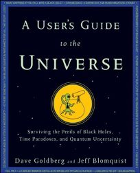 A Users Guide to the Universe: Surviving the Perils of Black Holes